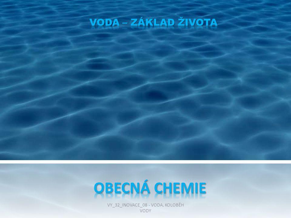  Voda je nejrozšířenější a nejdůležitější látka na Zemi, kde pokrývá 71 % povrchu.