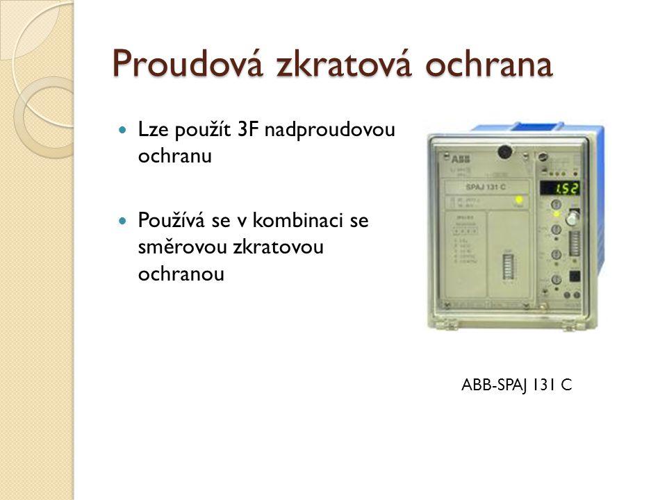 Proudová zkratová ochrana Lze použít 3F nadproudovou ochranu Používá se v kombinaci se směrovou zkratovou ochranou ABB-SPAJ 131 C