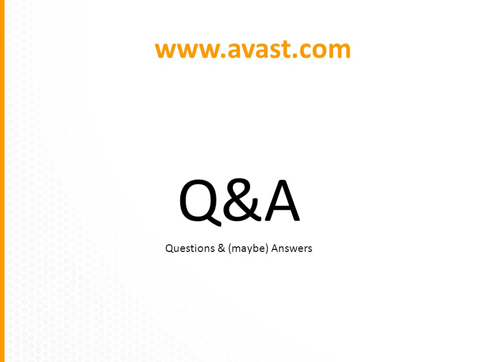 Q&A Questions & (maybe) Answers www.avast.com