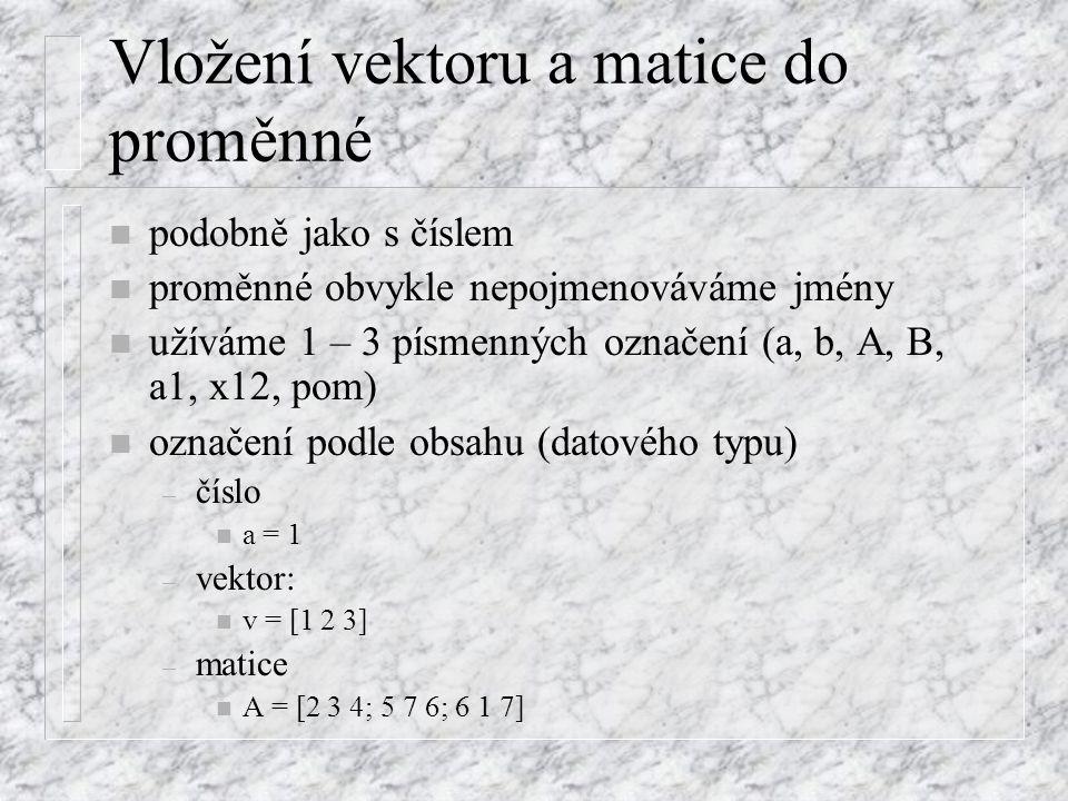 Vložení hodnoty do proměnné n syntaxe: = n např.: lojza = 4 Lojza mám králíka 4 vložím do chlívku pojmenuji lojza