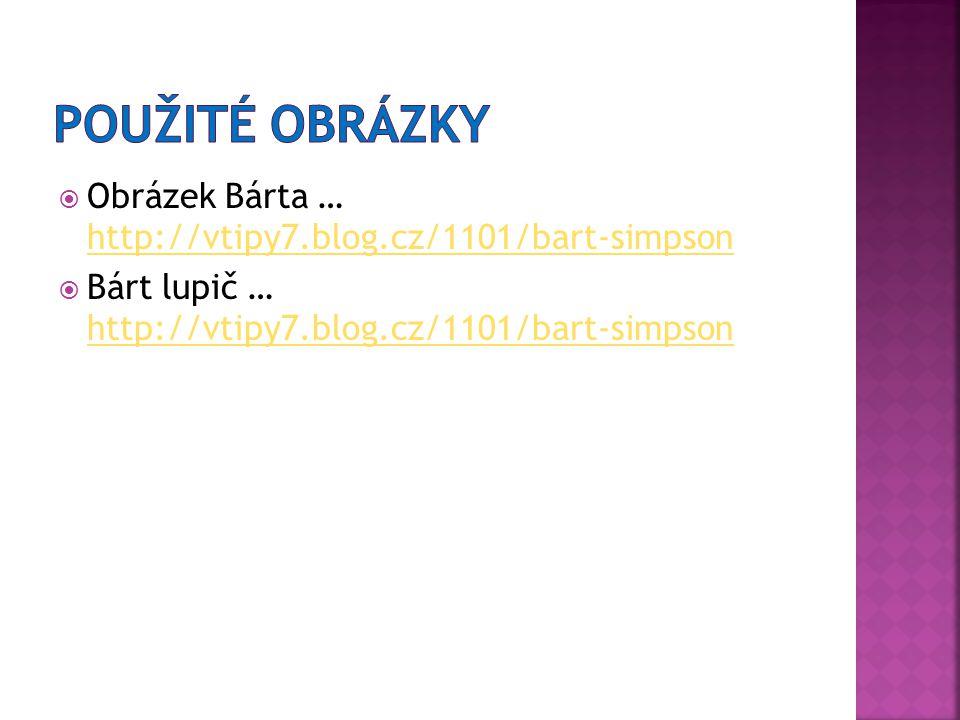  Obrázek Bárta … http://vtipy7.blog.cz/1101/bart-simpson http://vtipy7.blog.cz/1101/bart-simpson  Bárt lupič … http://vtipy7.blog.cz/1101/bart-simps