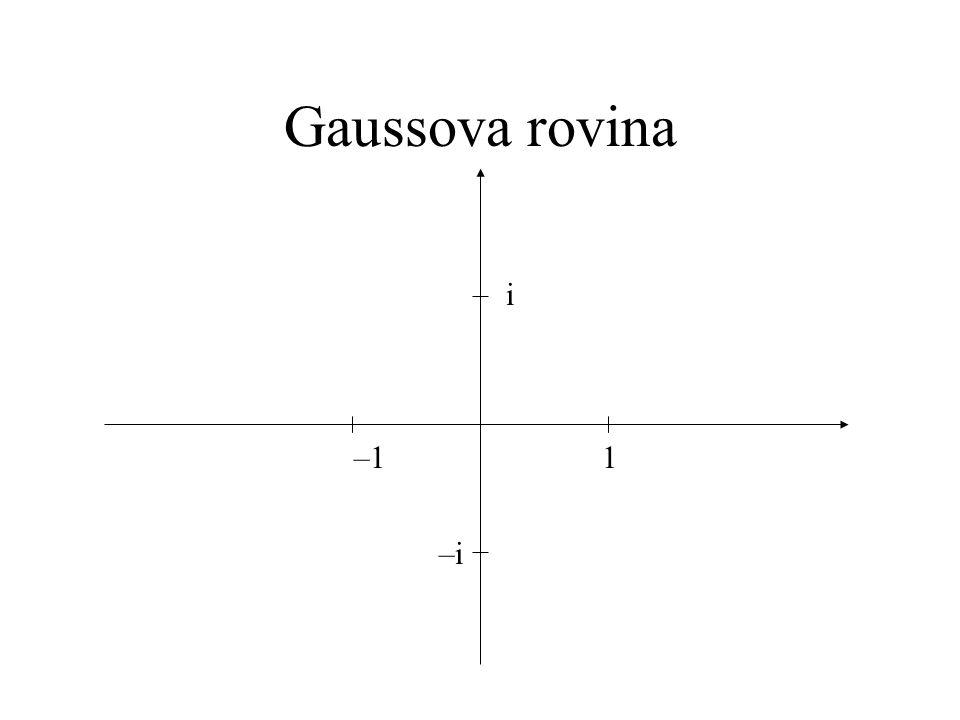 Gaussova rovina 1–1 –i i