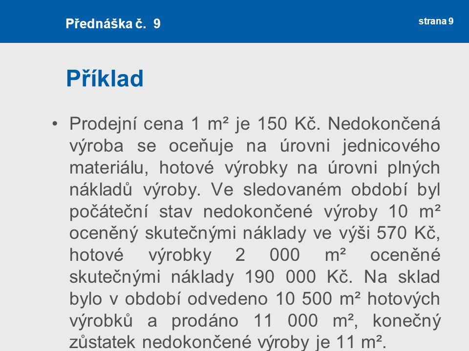 Operativní kalkulace 1.stupeň strana 30 Přednáška č.