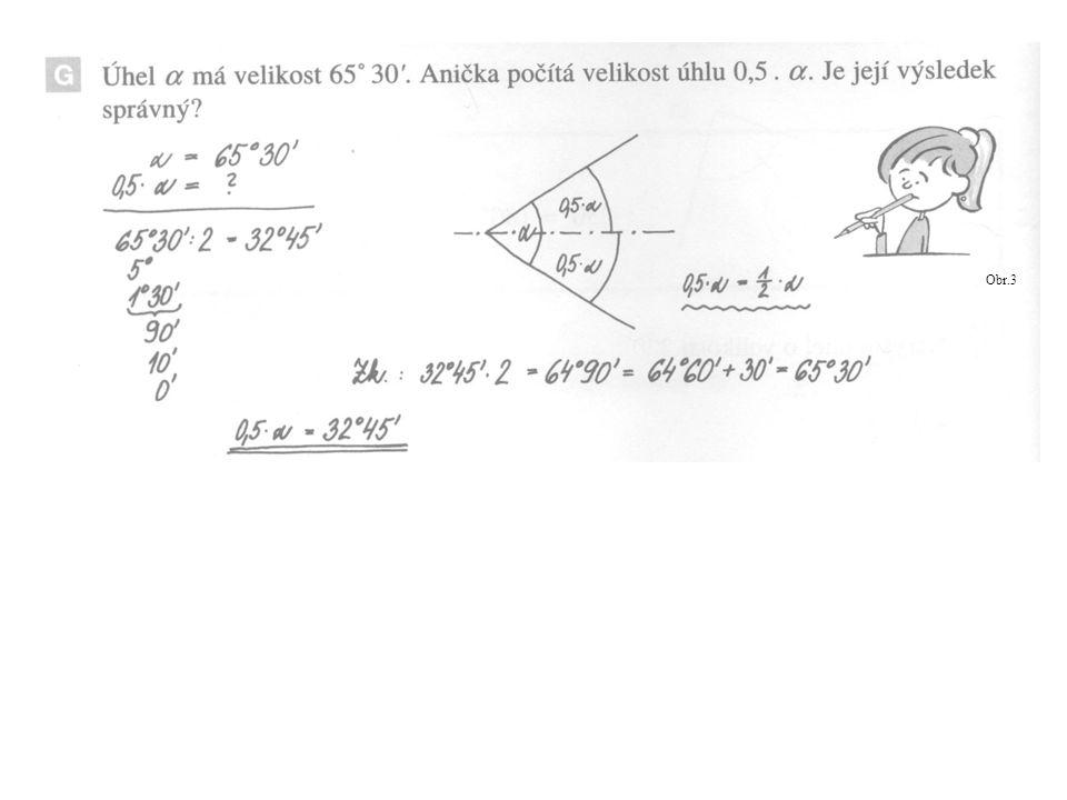 a)12°25´ + 41°14´ = b)108°51´ + 12°58´ = c)34°39´ + 48°11´ = d)110°35´ - 82°16´ = e)32°13´ - 2°22´ = f)75°24´ - 23°30´ = g)180° - 121°18´ = h)83°13´ - 13°43´ = Vypočítej: