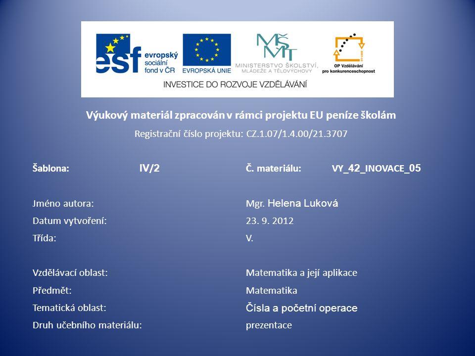 Výukový materiál zpracován v rámci projektu EU peníze školám Registrační číslo projektu: CZ.1.07/1.4.00/21.3707 Šablona: IV / 2 Č.