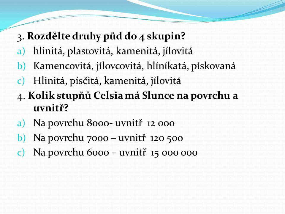 VLASTIV Ě DA 1.Kolik měl J. A. Komenský dětí . a) Pět b) Žádné c) Dvanáct 2.