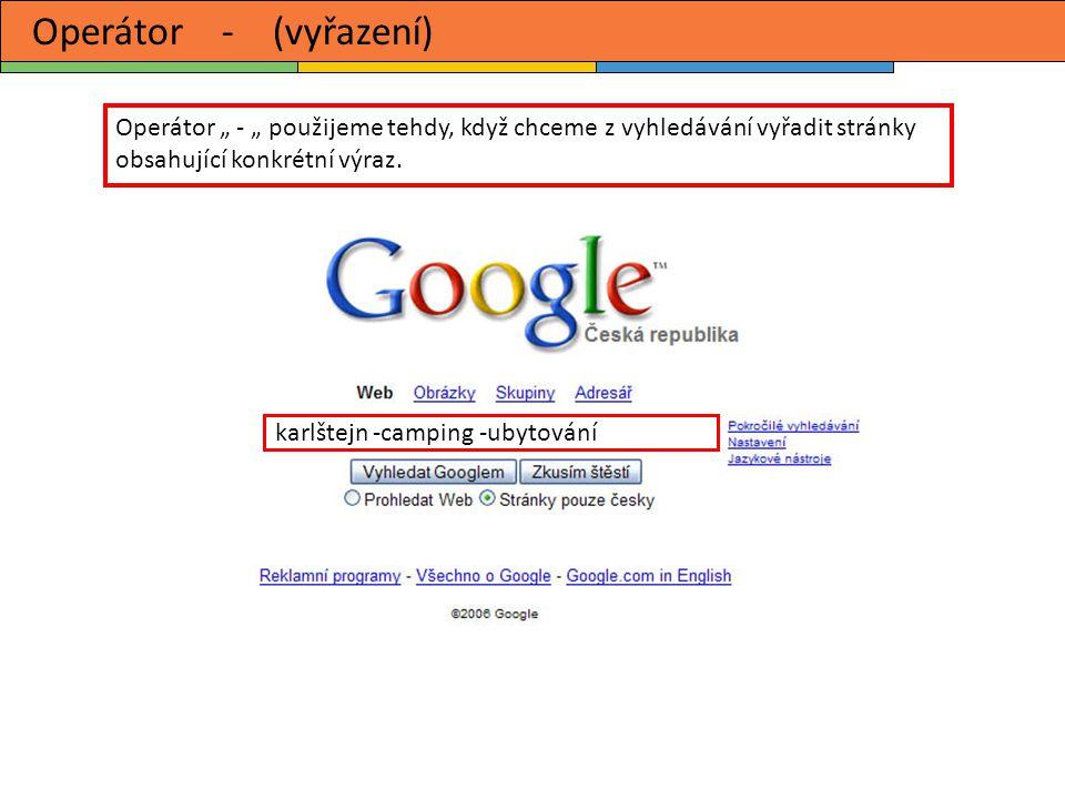 Filetype (soubor určitého typu) Tento operátor omezí hledání jen na určitý typ souboru.
