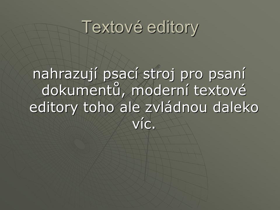 Textové editory nahrazují psací stroj pro psaní dokumentů, moderní textové editory toho ale zvládnou daleko víc.