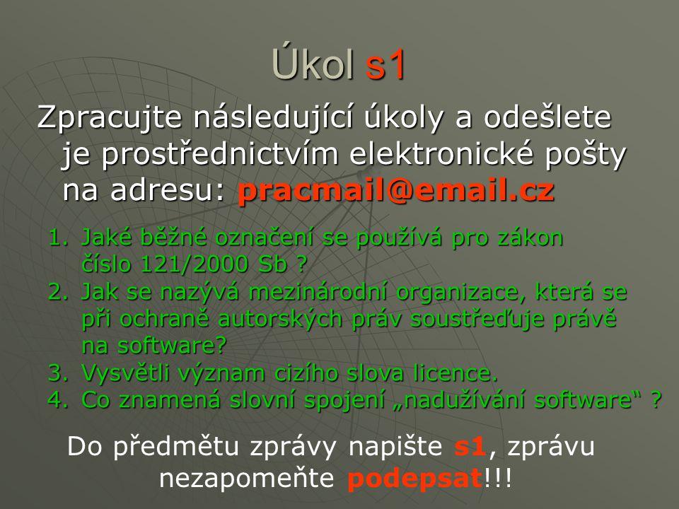 Úkol s1 Zpracujte následující úkoly a odešlete je prostřednictvím elektronické pošty na adresu: pracmail@email.cz 1.Jaké běžné označení se používá pro