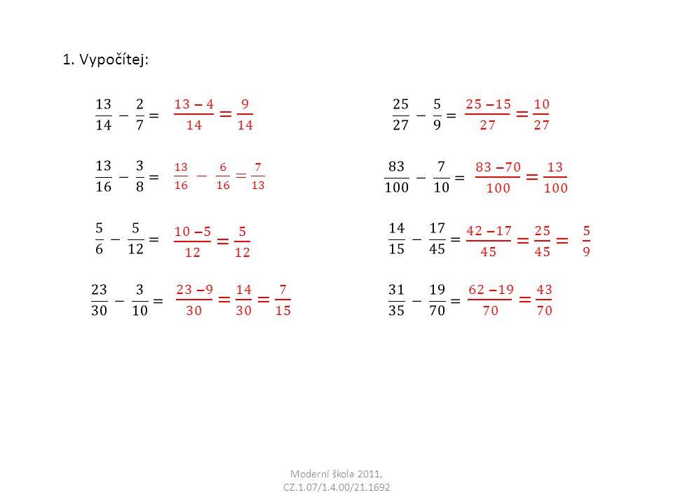 Moderní škola 2011, CZ.1.07/1.4.00/21.1692 1. Vypočítej: