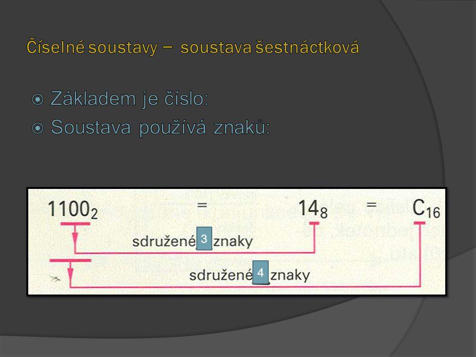 Dekadicky: 87 BCD (4bity): 8 = ? 7 = ? 87 10 = 1000 0111 v BCD