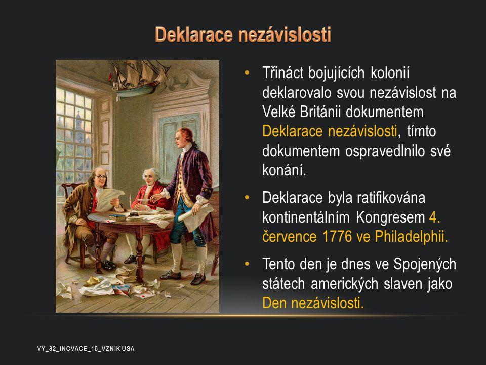 Třináct bojujících kolonií deklarovalo svou nezávislost na Velké Británii dokumentem Deklarace nezávislosti, tímto dokumentem ospravedlnilo své konání