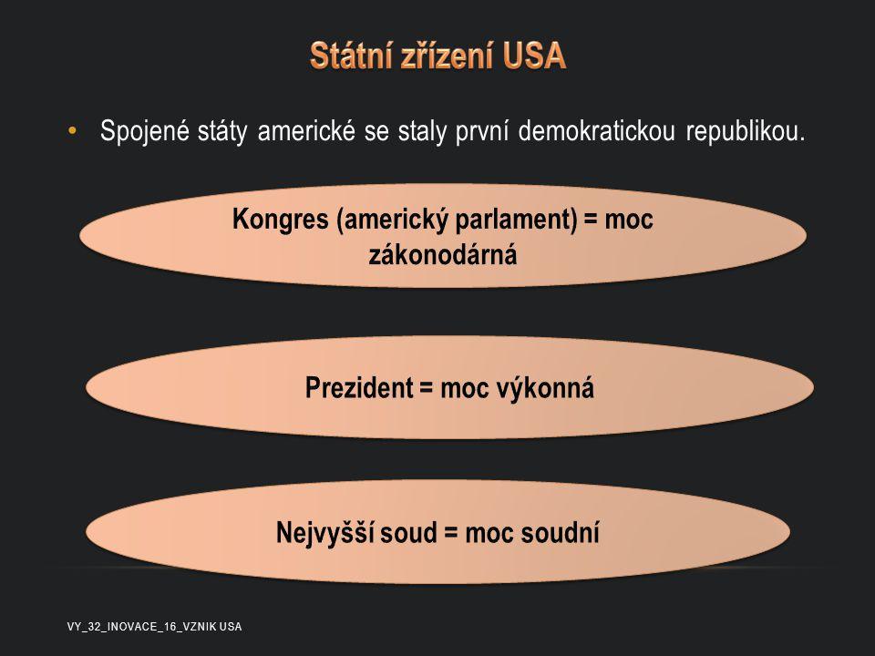 Spojené státy americké se staly první demokratickou republikou. VY_32_INOVACE_16_VZNIK USA