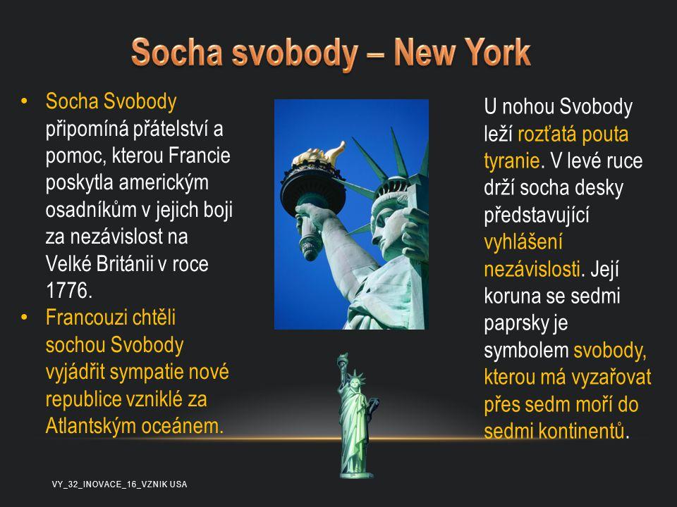 Socha Svobody připomíná přátelství a pomoc, kterou Francie poskytla americkým osadníkům v jejich boji za nezávislost na Velké Británii v roce 1776. Fr
