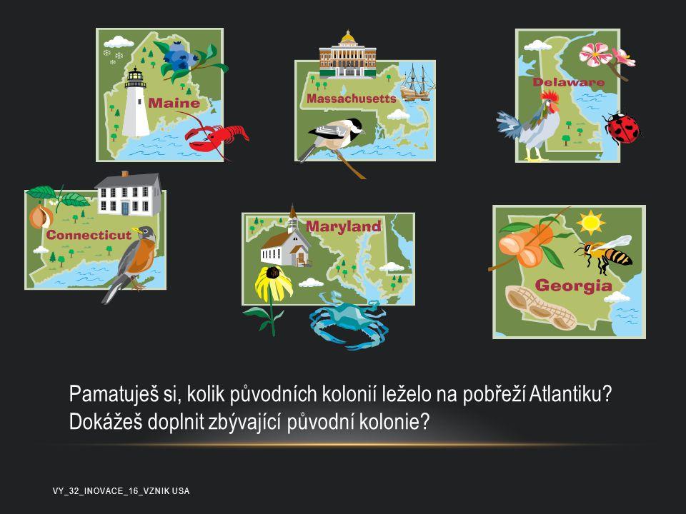 Pamatuješ si, kolik původních kolonií leželo na pobřeží Atlantiku? Dokážeš doplnit zbývající původní kolonie?