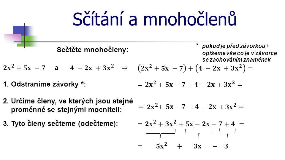Sčítání a mnohočlenů Sečtěte mnohočleny: 1.