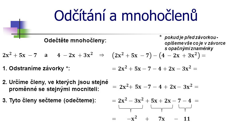 Odčítání a mnohočlenů Odečtěte mnohočleny: 1.