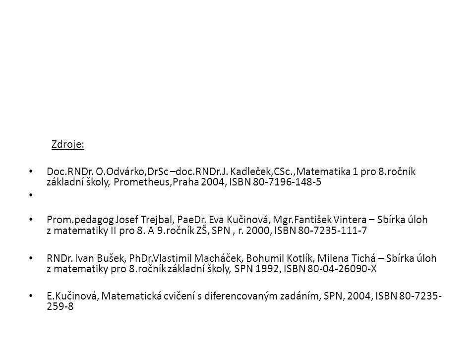 Zdroje: Doc.RNDr.O.Odvárko,DrSc –doc.RNDr.J.