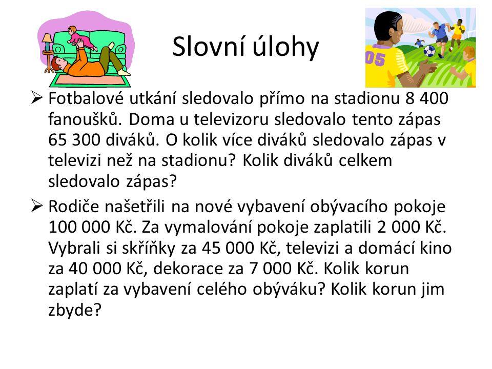 Slovní úloha 1 na stadionu … 8 400 u televize … 65 300 diváků O kolik více sledovalo zápas u televize.