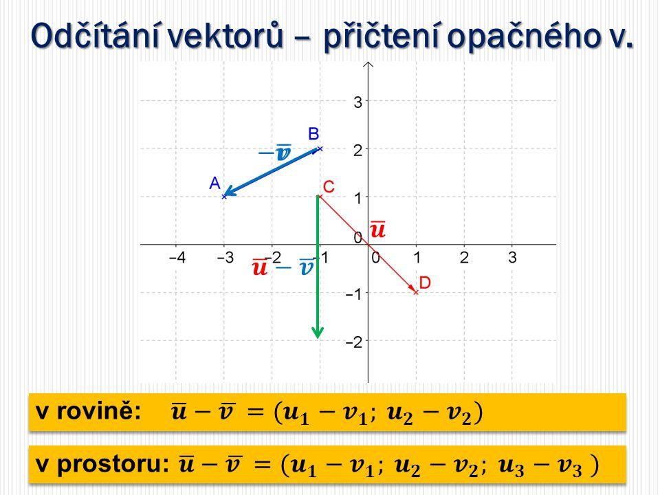 Odčítání vektorů – přičtení opačného v.