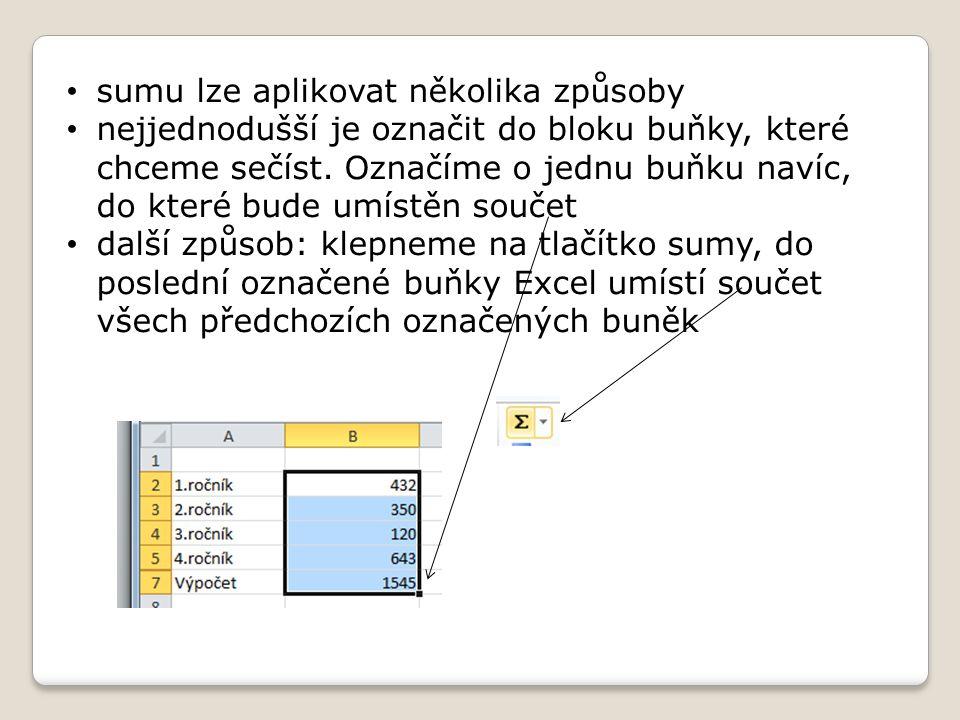 Tvorba vzorce pomocí průvodce složitější vzorce lze nadefinovat pomocí průvodce funkcemi, který najdeme mezi polem názvů a řádkem vzorců po kliknutí na tuto ikonku Excel zobrazí okno Vložit funkci v horní části okna vybereme kategorii funkcí v dolní části se zobrazí odpovídající funkce vybereme konkrétní funkci tlačítkem OK výběr potvrdíme