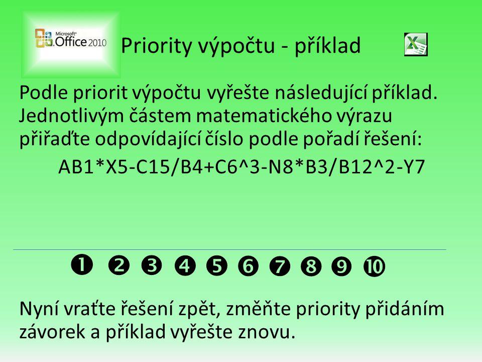 Priority výpočtu - příklad Podle priorit výpočtu vyřešte následující příklad.