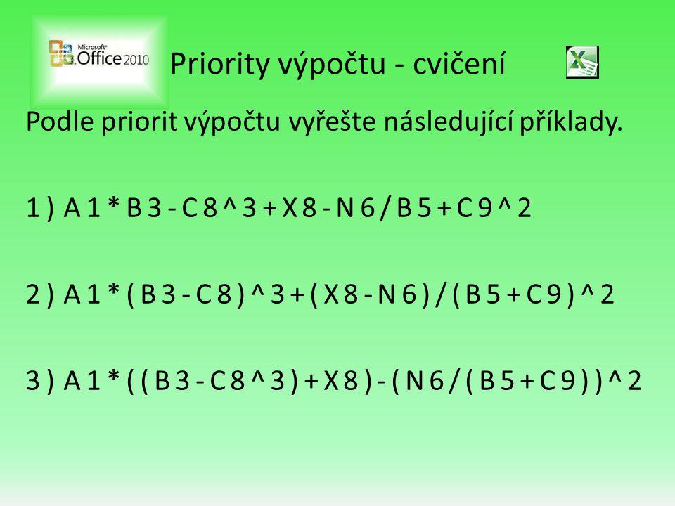 Priority výpočtu - cvičení Podle priorit výpočtu vyřešte následující příklady.
