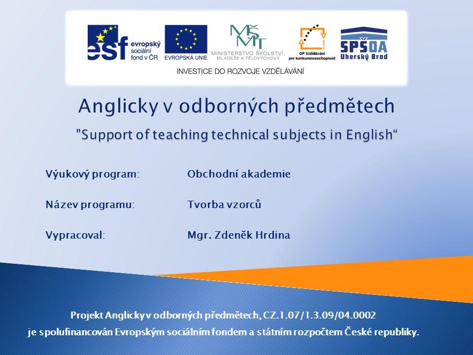 Výukový program: Obchodní akademie Název programu: Tvorba vzorců Vypracoval: Mgr.