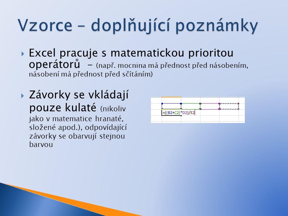 Excel pracuje s matematickou prioritou operátorů - (např.