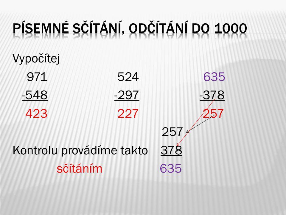 1.Sepisování čísel pod sebe 2. Písemné sčítání bez přechodu 10 i s přechodem 3.