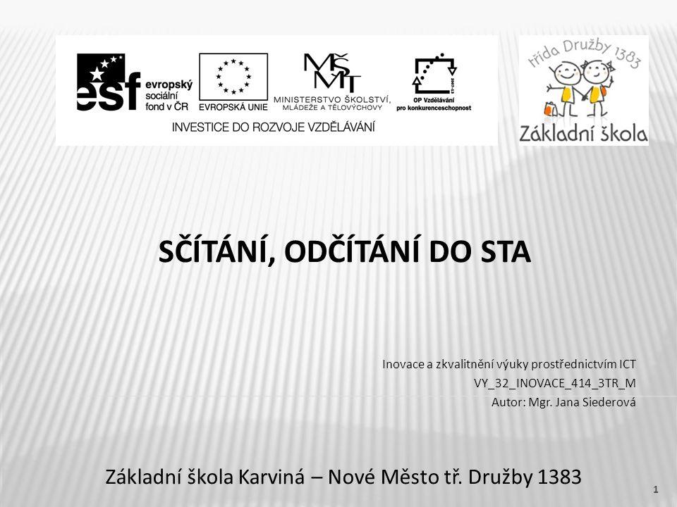 SČÍTÁNÍ, ODČÍTÁNÍ DO STA Základní škola Karviná – Nové Město tř.