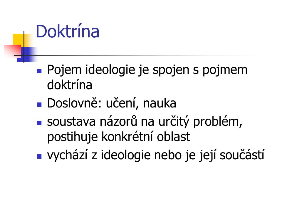 Politické ideologie 1.napomáhají vysvětlovat politické události a jevy 2.