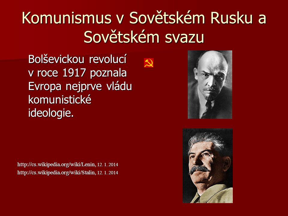 Komunismus v Sovětském Rusku a Sovětském svazu Bolševickou revolucí v roce 1917 poznala Evropa nejprve vládu komunistické ideologie. http://cs.wikiped