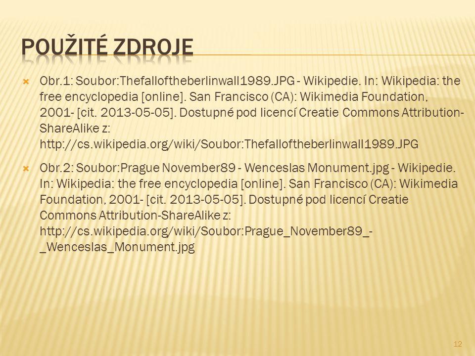  Obr.1: Soubor:Thefalloftheberlinwall1989.JPG - Wikipedie.