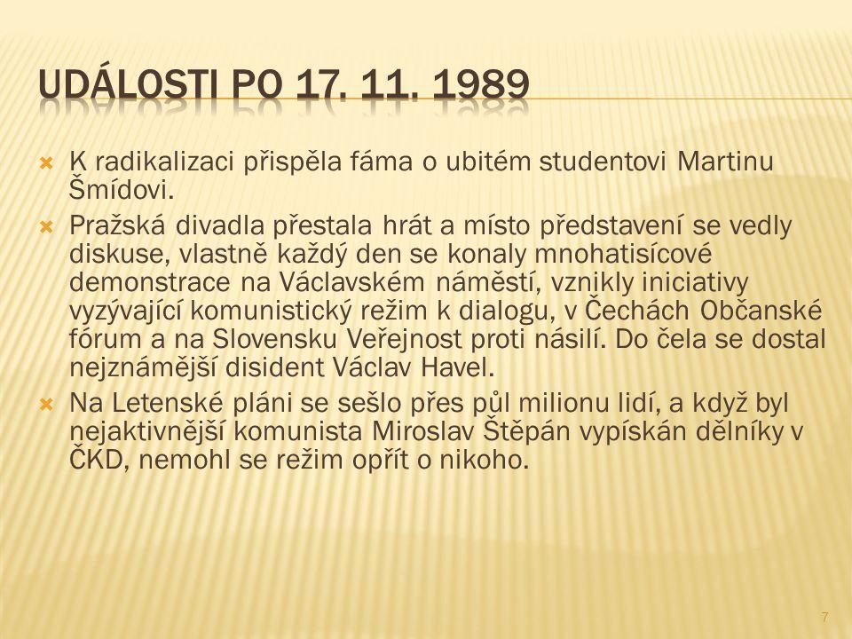  K radikalizaci přispěla fáma o ubitém studentovi Martinu Šmídovi.