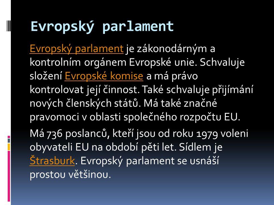 Evropský parlament Evropský parlament je zákonodárným a kontrolním orgánem Evropské unie.