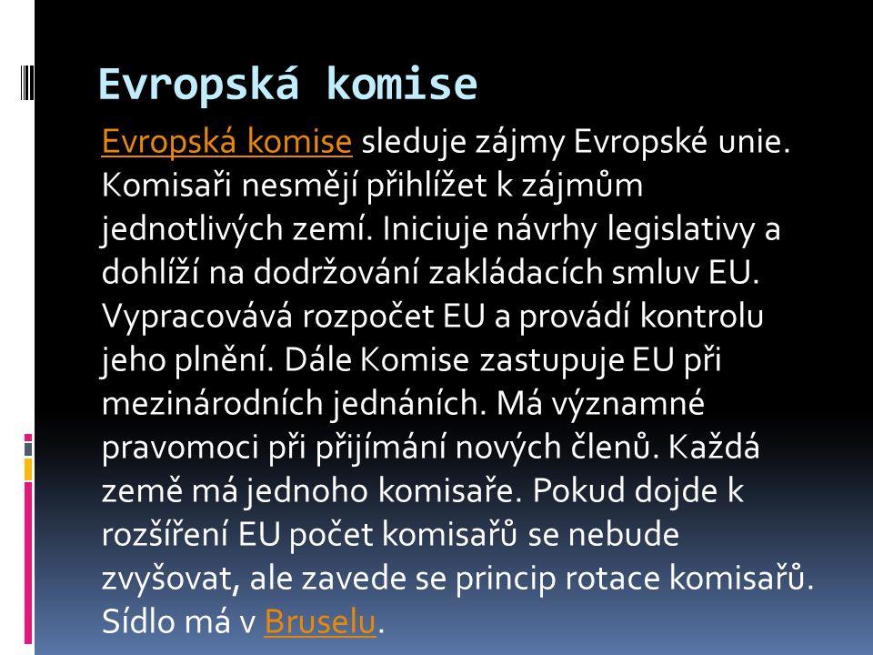 Evropská komise Evropská komise sleduje zájmy Evropské unie.