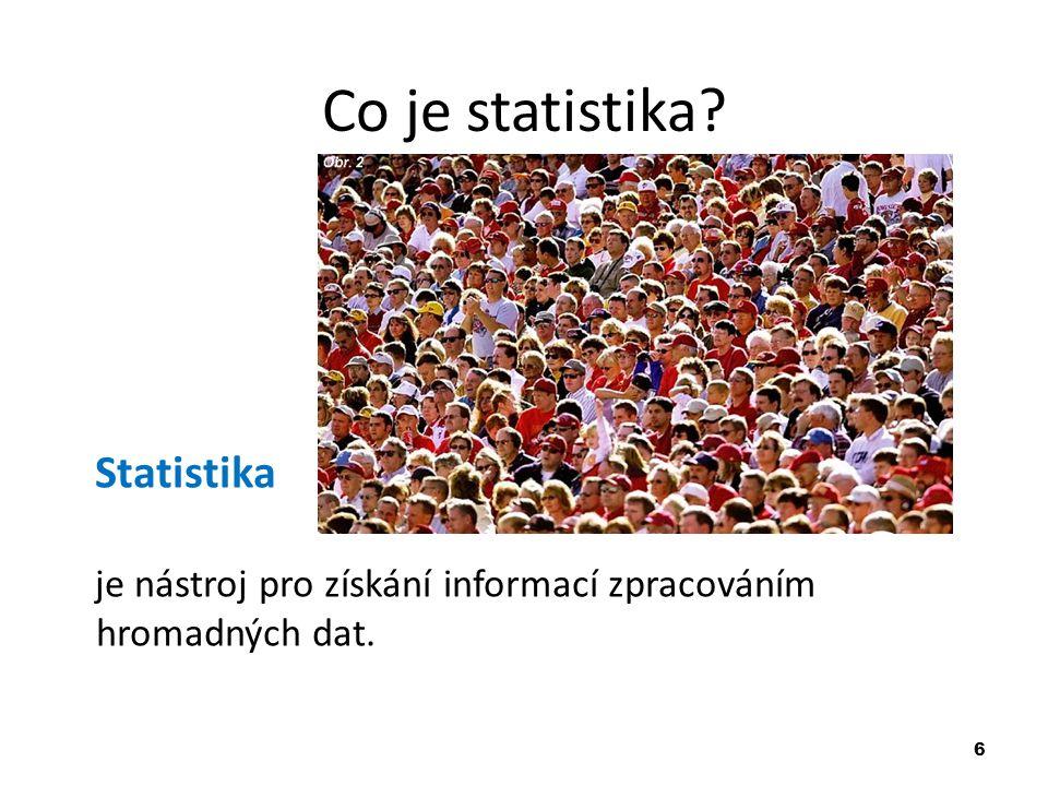 7 Historie statistiky 1.popis státu status = stát i statistika 2.výpočty středních hodnot průměry, odchylky atd.