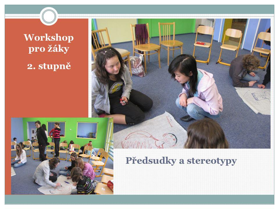 Předsudky a stereotypy Workshop pro žáky 2. stupně