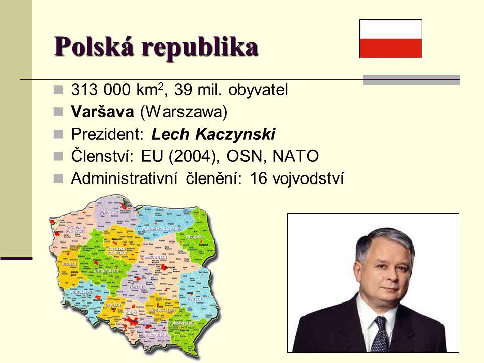 Polská republika 313 000 km 2, 39 mil.