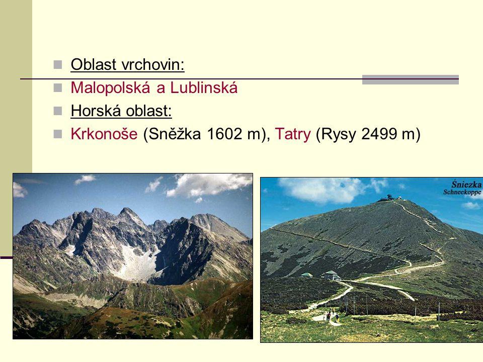 Oblast vrchovin: Malopolská a Lublinská Horská oblast: Krkonoše (Sněžka 1602 m), Tatry (Rysy 2499 m)