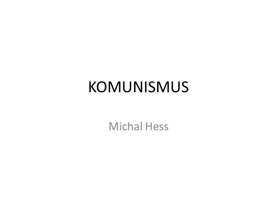 KOMUNISMUS Michal Hess
