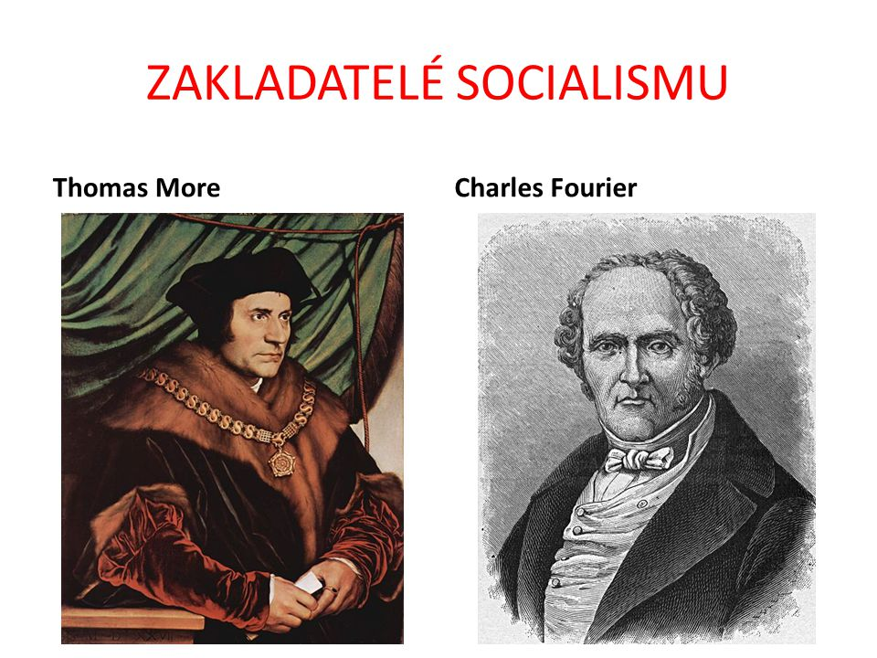 ZAKLADATELÉ SOCIALISMU Thomas MoreCharles Fourier