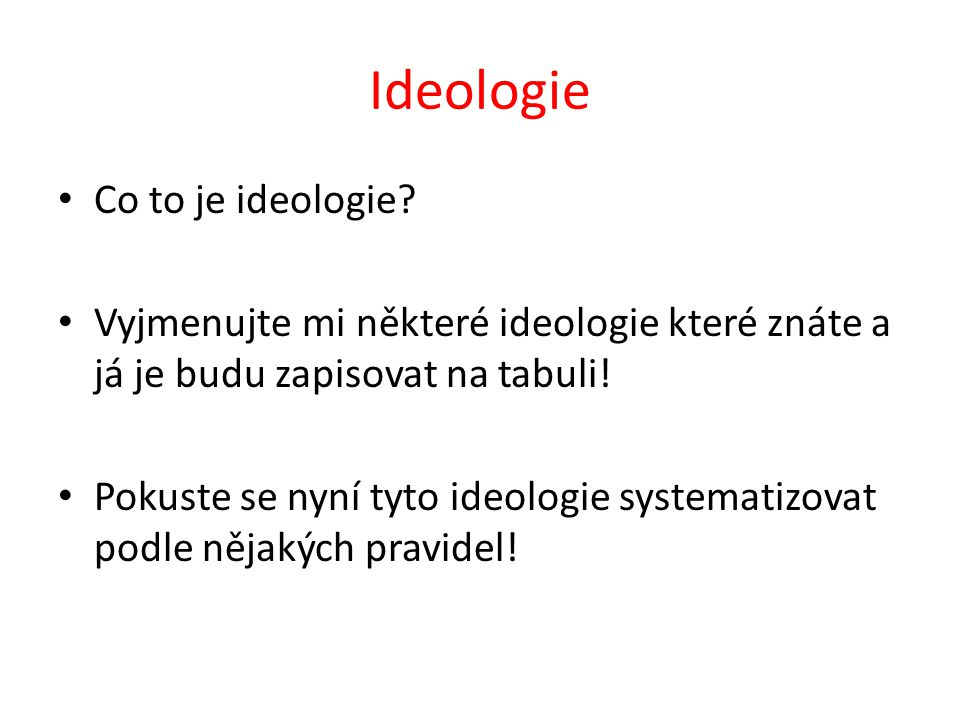 Ideologie Co to je ideologie.