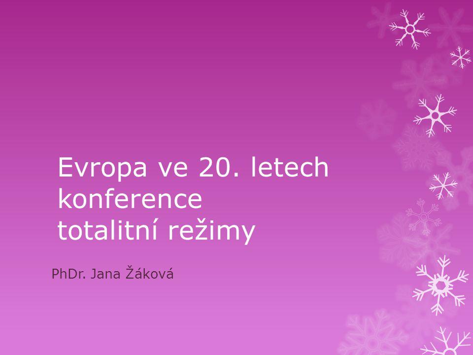 Evropa ve 20. letech konference totalitní režimy PhDr. Jana Žáková