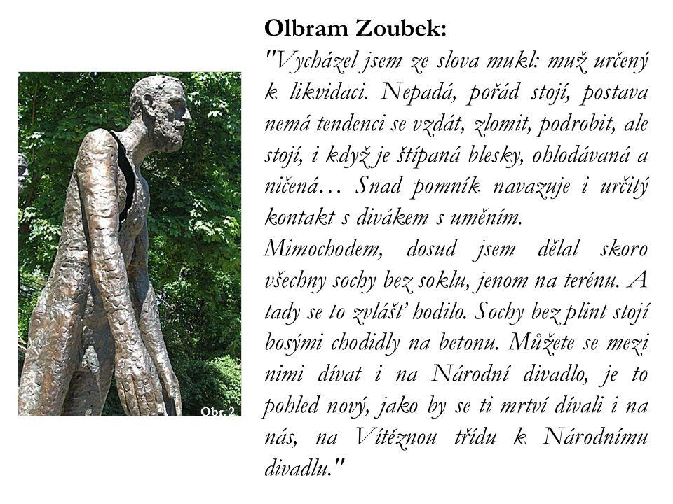 Olbram Zoubek: Vycházel jsem ze slova mukl: muž určený k likvidaci.