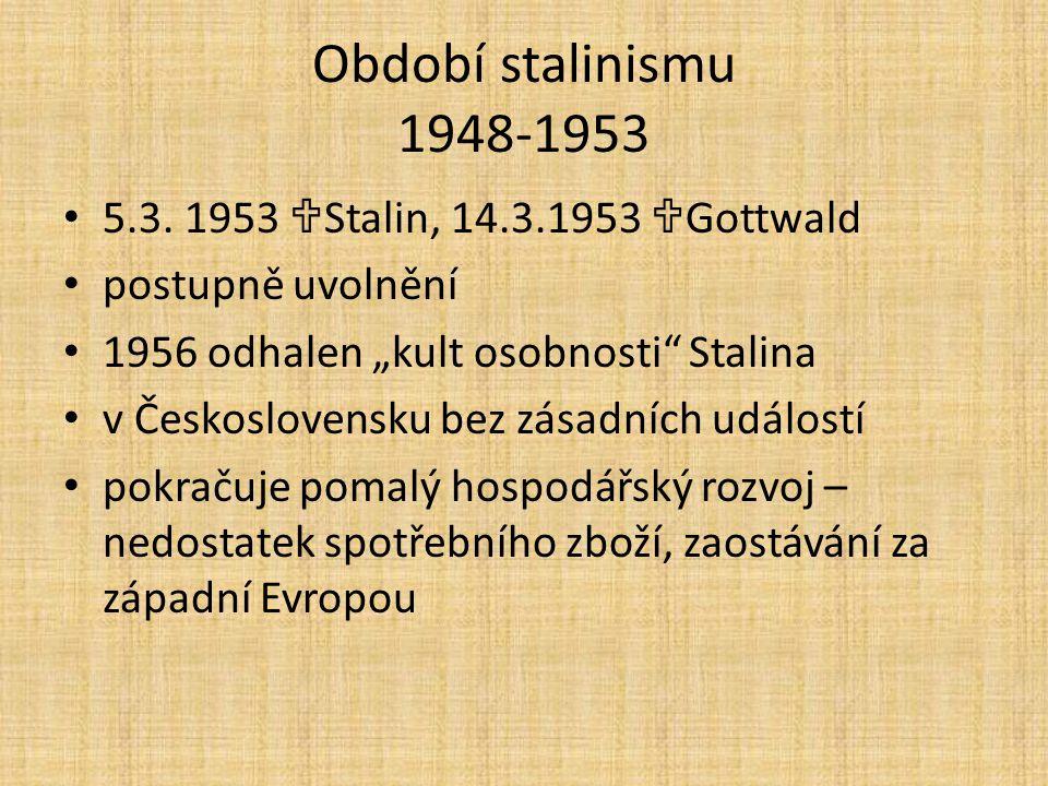 Období stalinismu 1948-1953 5.3.