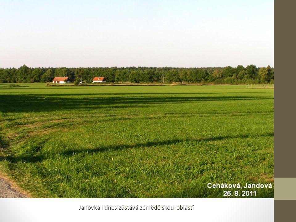 Janovka i dnes zůstává zemědělskou oblastí