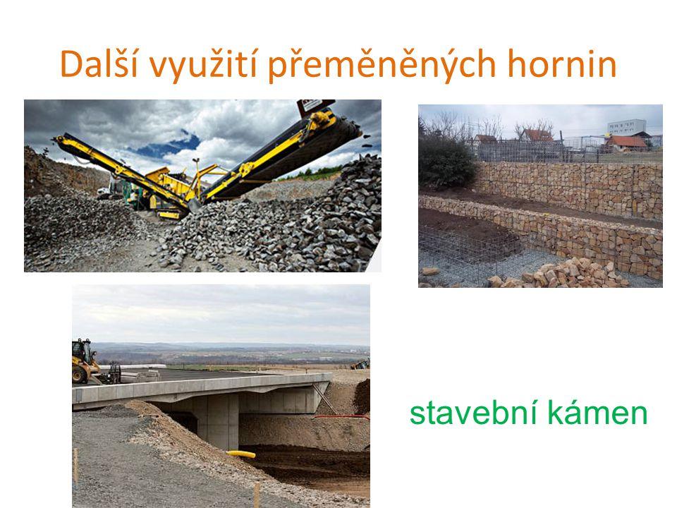 Další využití přeměněných hornin stavební kámen