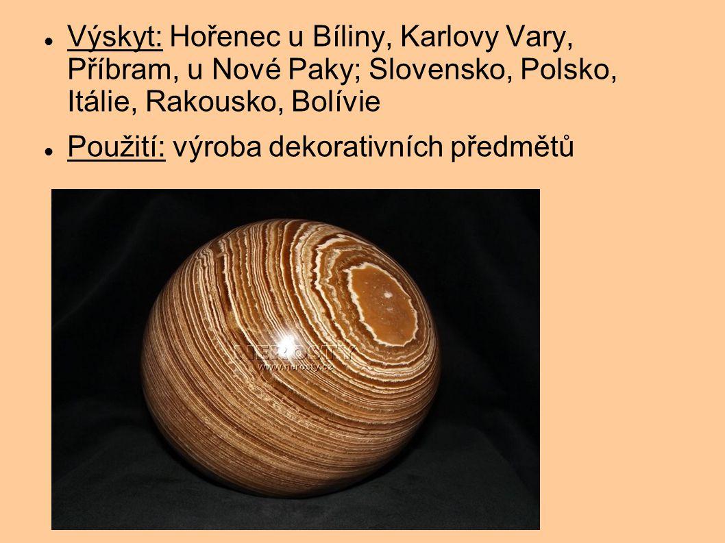 Výskyt: Hořenec u Bíliny, Karlovy Vary, Příbram, u Nové Paky; Slovensko, Polsko, Itálie, Rakousko, Bolívie Použití: výroba dekorativních předmětů